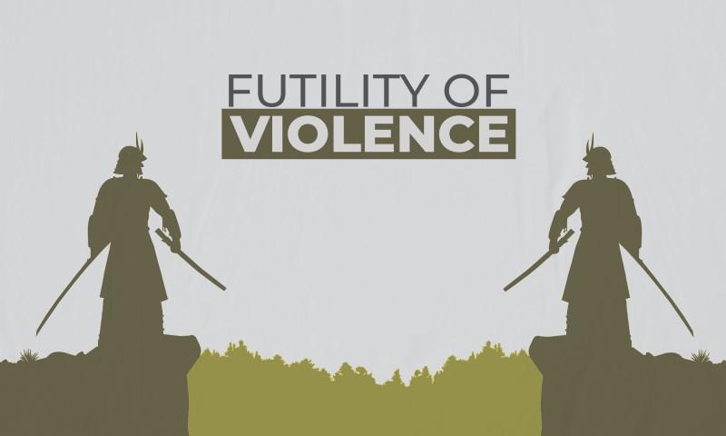 Futility Of Violence!
